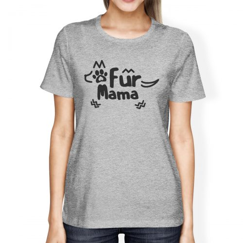 365 Printing Fur Mama Women's Gray Cute Graphic Shirt Funny Gifts For Dog Lovers