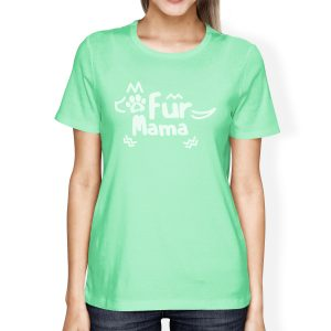 365 Printing Fur Mama Womens Mint T-Shirt Funny Mothers Day Gifts For Dog Moms