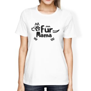 365 Printing Fur Mama Womens White Graphic T-Shirt Creative Gifts For Dog Lovers