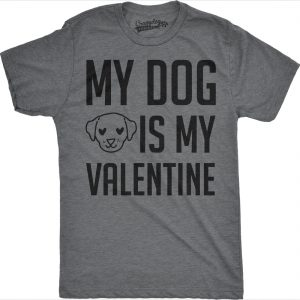My Dog Is My Valentine T-shirt - Mens Small