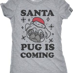 Santa Pug is Coming T-shirts