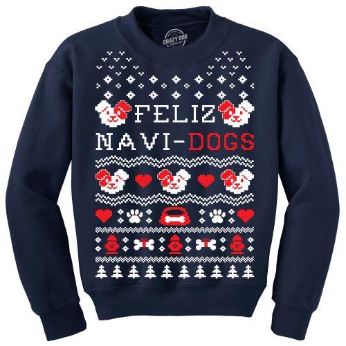 Crew Neck Sweatshirt Feliz Navi Dogs Funny Holiday Christmas Ugly Sweater Animal Lover
